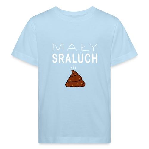 Mały sraluch - Ekologiczna koszulka dziecięca