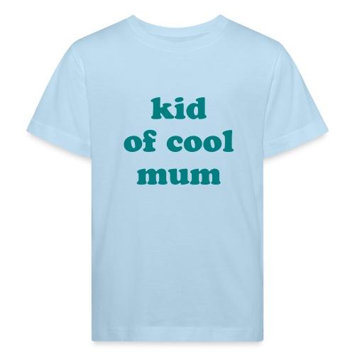 Kid of cool mum - T-shirt bio Enfant