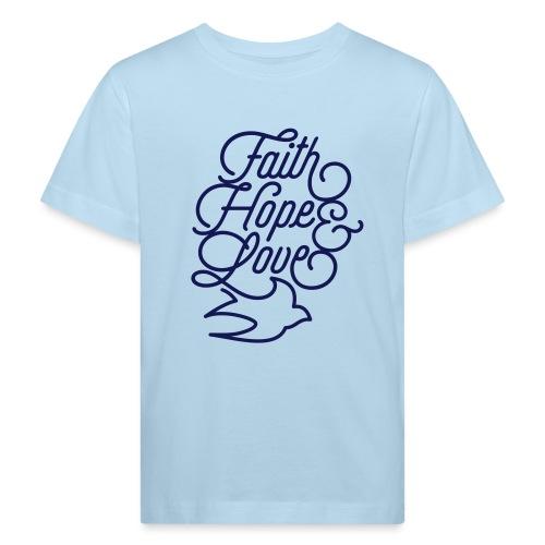 Faith Hope and Love - Kinder Bio-T-Shirt