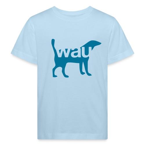 Wau einfarbig - Flex/Flock - Kinder Bio-T-Shirt