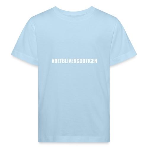 #detblivergodtigen - Organic børne shirt