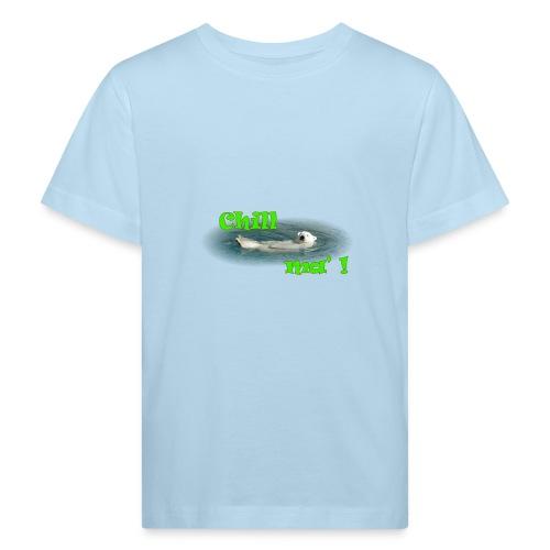 Chill ma'! - Bär - Kinder Bio-T-Shirt