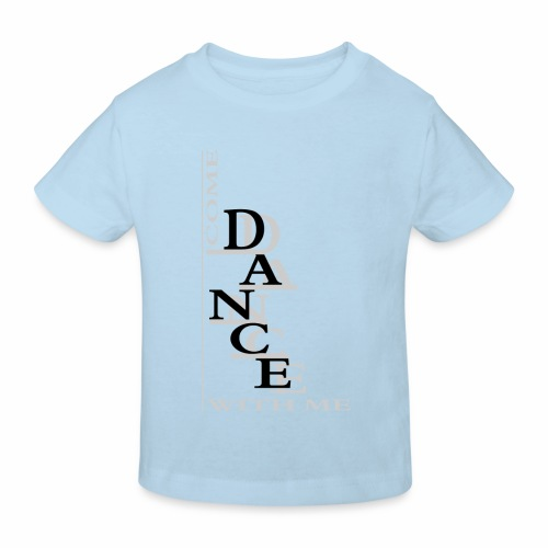 Come Dance With Me - Kids' Organic T-Shirt