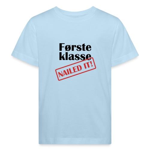 første klasse - nailed it - Økologisk T-skjorte for barn