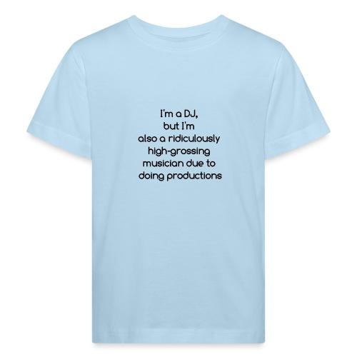 IM A DJ! - Kinderen Bio-T-shirt