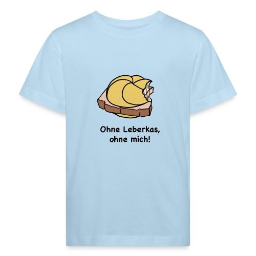 Ohne Leberkas - Kinder Bio-T-Shirt