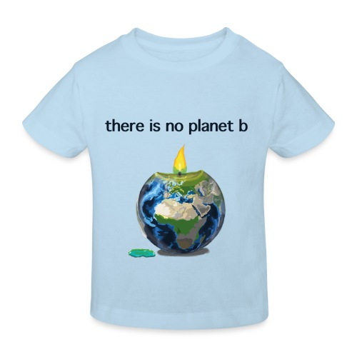 There Is No Planet B - Kinder Bio-T-Shirt