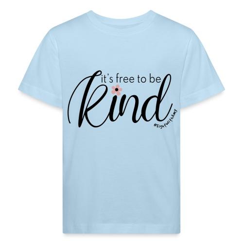 Amy's 'Free to be Kind' design (black txt) - Kids' Organic T-Shirt