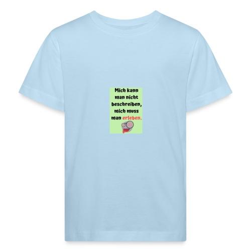 Mich kann man nicht beschreiben - Kinder Bio-T-Shirt