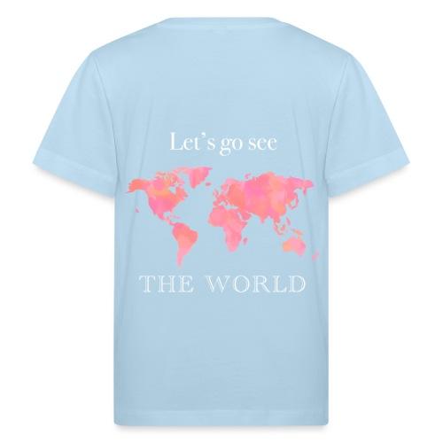 Let's go see the world - Organic børne shirt