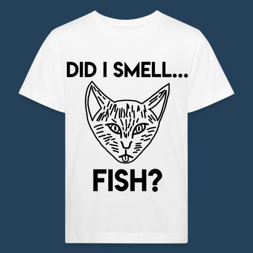 Did I smell fish? / Rieche ich hier Fisch? - Kinder Bio-T-Shirt