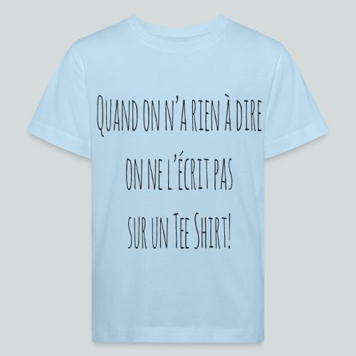 Quand on n'a rien à dire ....N - T-shirt bio Enfant