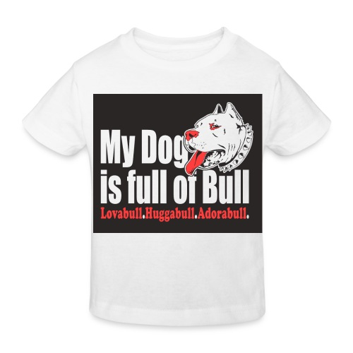 My Dog is full of Bull - Ekologiczna koszulka dziecięca