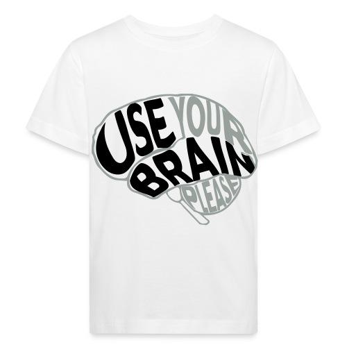 Use your brain - Maglietta ecologica per bambini