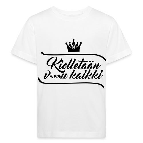 Kielletään v***u kaikki - Lasten luonnonmukainen t-paita