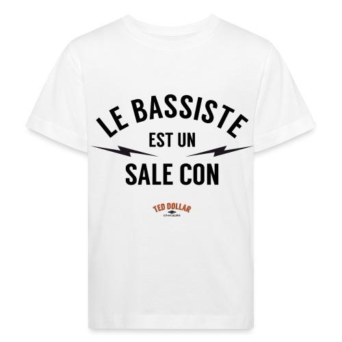 Le bassiste est un sale con - T-shirt bio Enfant