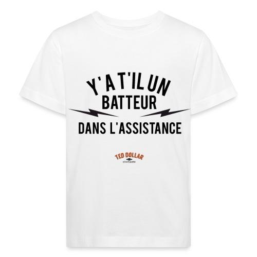 Y'a t'il un batteur dans l'assistance - T-shirt bio Enfant