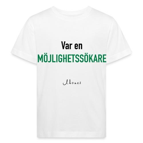Be an opportunity seeker - Kids' Organic T-Shirt