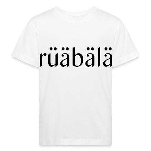 rüäbäla - Kinder Bio-T-Shirt