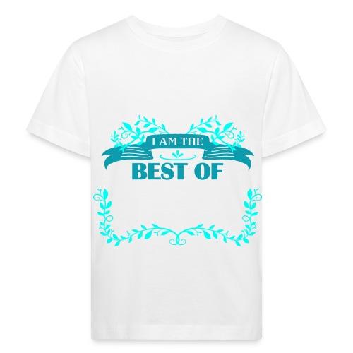 Talent Message I AM THE BEST OF Fun 4 - Kinder Bio-T-Shirt