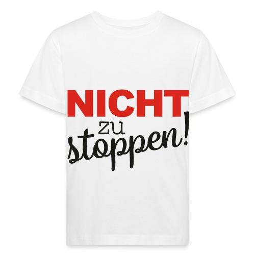 Message Nicht Zu Stoppen schwarz - Kinder Bio-T-Shirt
