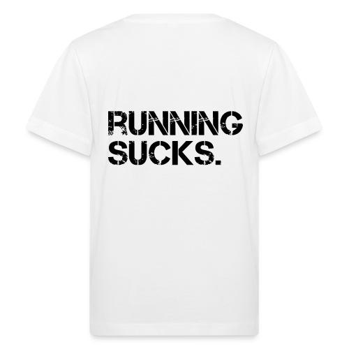 Running Sucks - Kinder Bio-T-Shirt