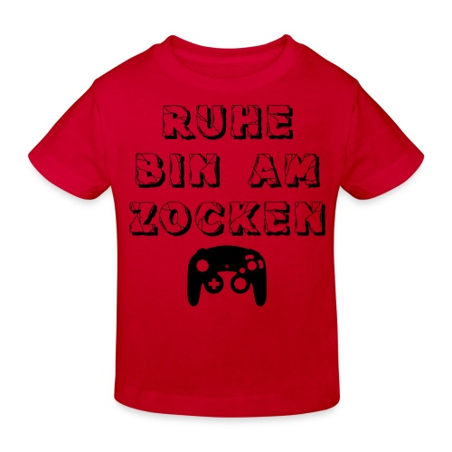 RUHE BIN AM ZOCKEN - Kinder Bio-T-Shirt