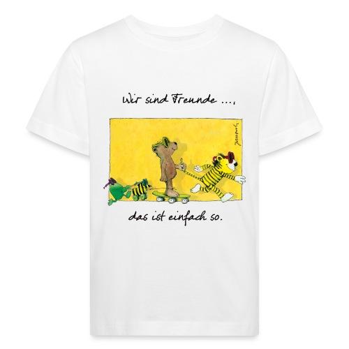 Janoschs 'Wir sind Freunde, das ist einfach so.' - Kinder Bio-T-Shirt
