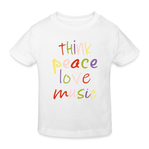 THINK PEACE LOVE MUSIC - Kinder Bio-T-Shirt