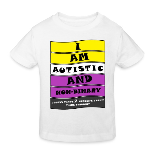 Autistic and Non-binary | Funny Quote - Kids' Organic T-Shirt