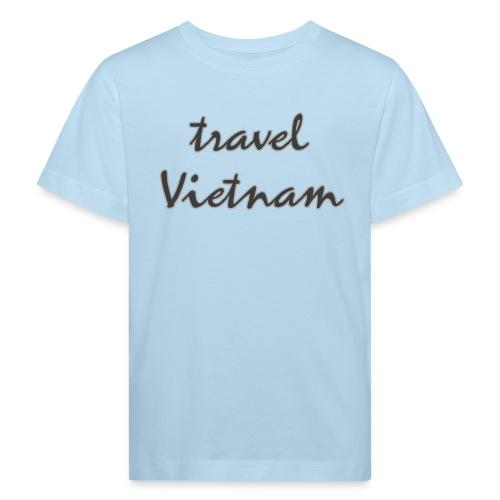 travel Vietnam - Kinder Bio-T-Shirt