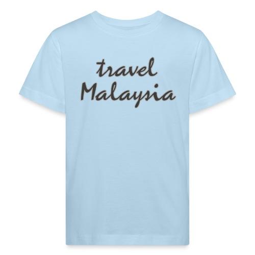 travel Malaysia - Kinder Bio-T-Shirt