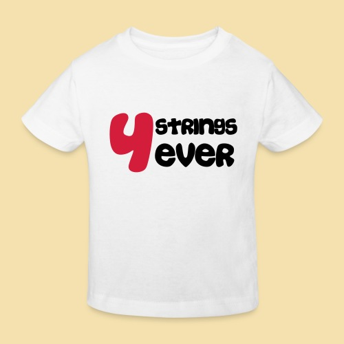 4 Strings 4 ever - Kinder Bio-T-Shirt