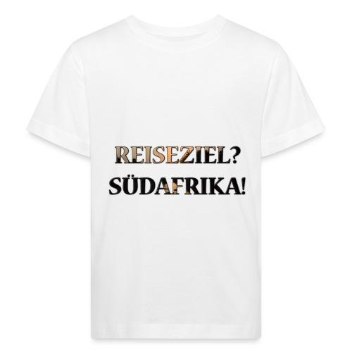 Reiseziel? Südafrika! - Kinder Bio-T-Shirt