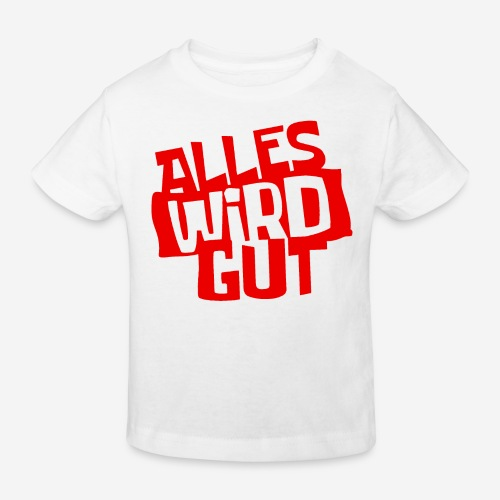 ALLES WIRD GUT - Kinder Bio-T-Shirt