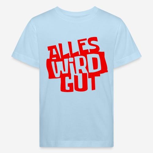 ALLES WIRD GUT - Kinder Bio-T-Shirt