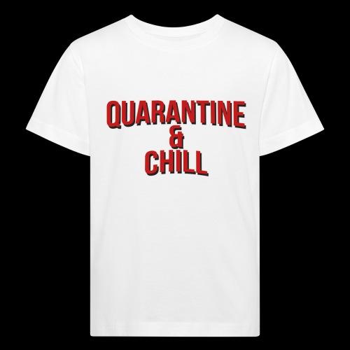 Quarantine & Chill Corona Virus COVID-19 - Kinder Bio-T-Shirt
