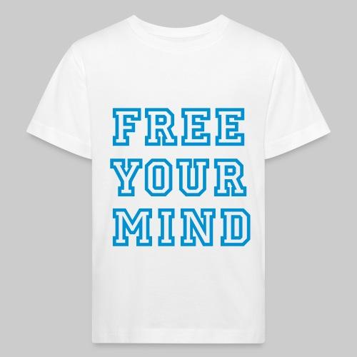 Free Your Mind - Kids' Organic T-Shirt