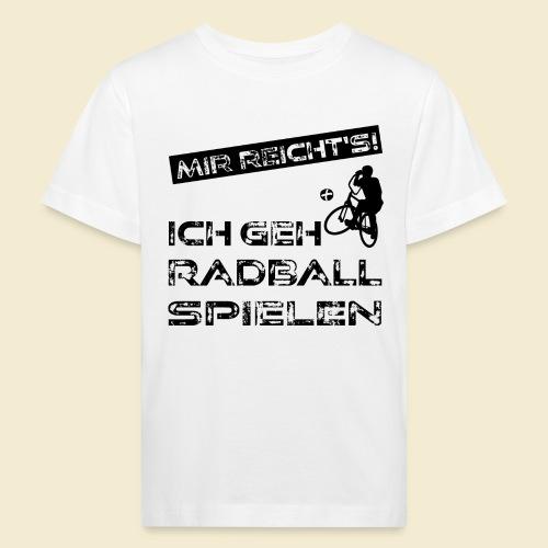 Radball | Mir reicht's! - Kinder Bio-T-Shirt