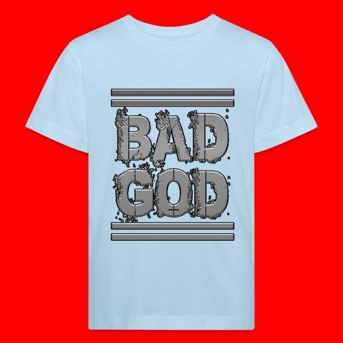 BadGod - Kids' Organic T-Shirt