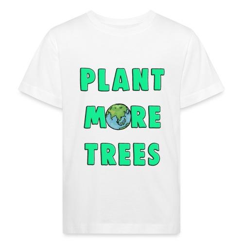 Plant More Trees Global Warming Climate Change - Kids' Organic T-Shirt
