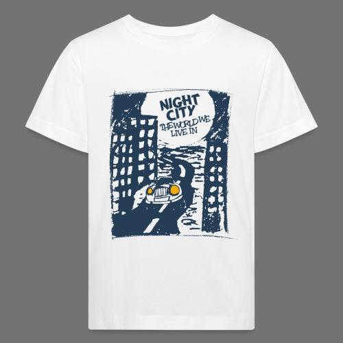 Night City - maailma, jossa elämme - Lasten luonnonmukainen t-paita