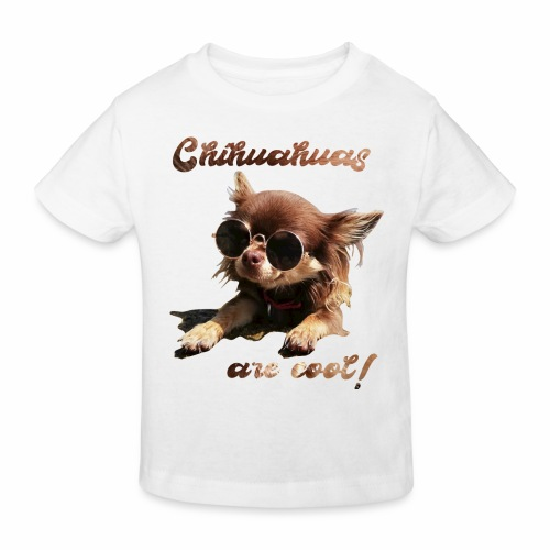 Chihuahua T-Shirts Chihuahuas are cool - Kinder Bio-T-Shirt