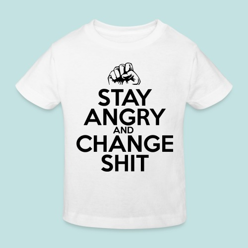 Stay Angry - Kids' Organic T-Shirt