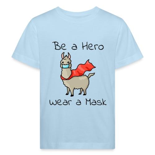 Sei ein Held, trag eine Maske! - Kinder Bio-T-Shirt