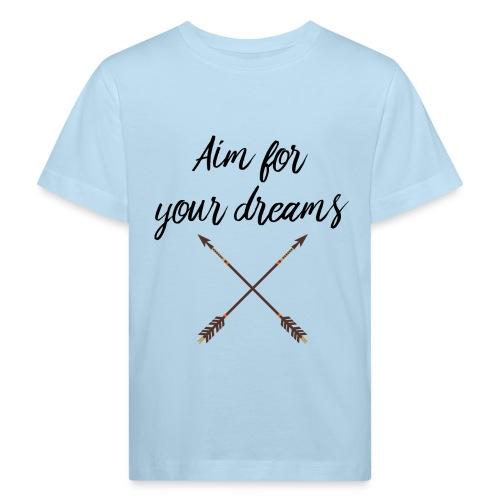 Aim for your Dreams - Lasten luonnonmukainen t-paita