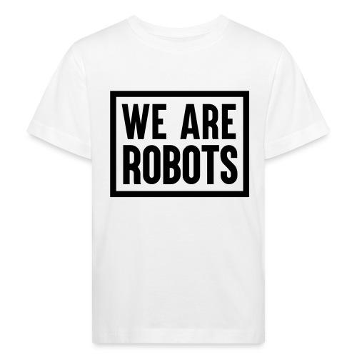 We Are Robots Premium Tote Bag - Kids' Organic T-Shirt