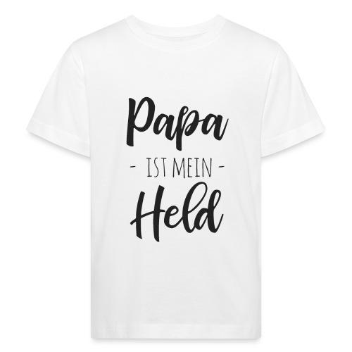 Papa ist mein Held - Kinder Bio-T-Shirt