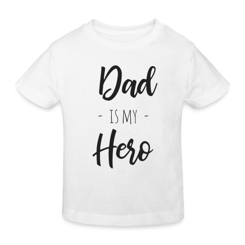 Dad is my hero - Kinder Bio-T-Shirt