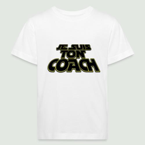 je suis ton coach - T-shirt bio Enfant